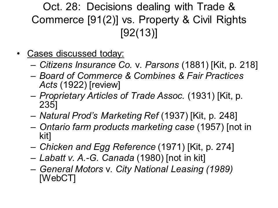 Oct. 28: Decisions dealing with Trade & Commerce [91(2)] vs